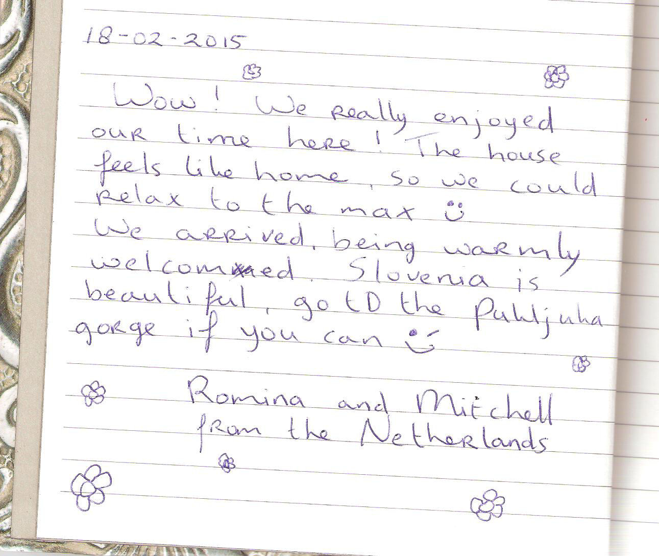 Romina and Mitchell from the Netherlands left us this nice note in the guestbook